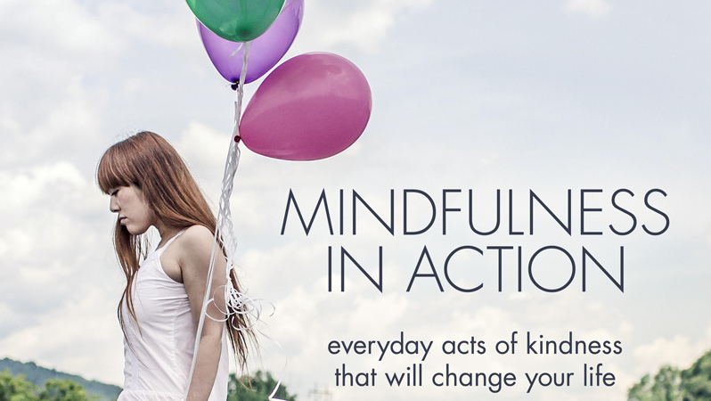 mindfulness in action everyday acts of kindness