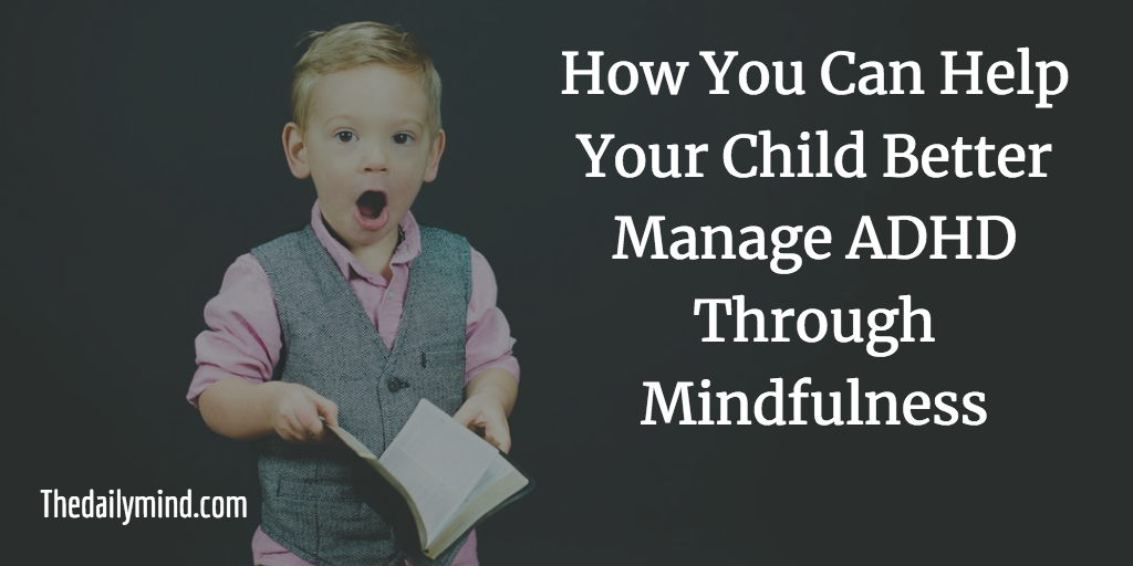 Featured image for How You Can Help Your Child Better Manage ADHD Through Mindfulness