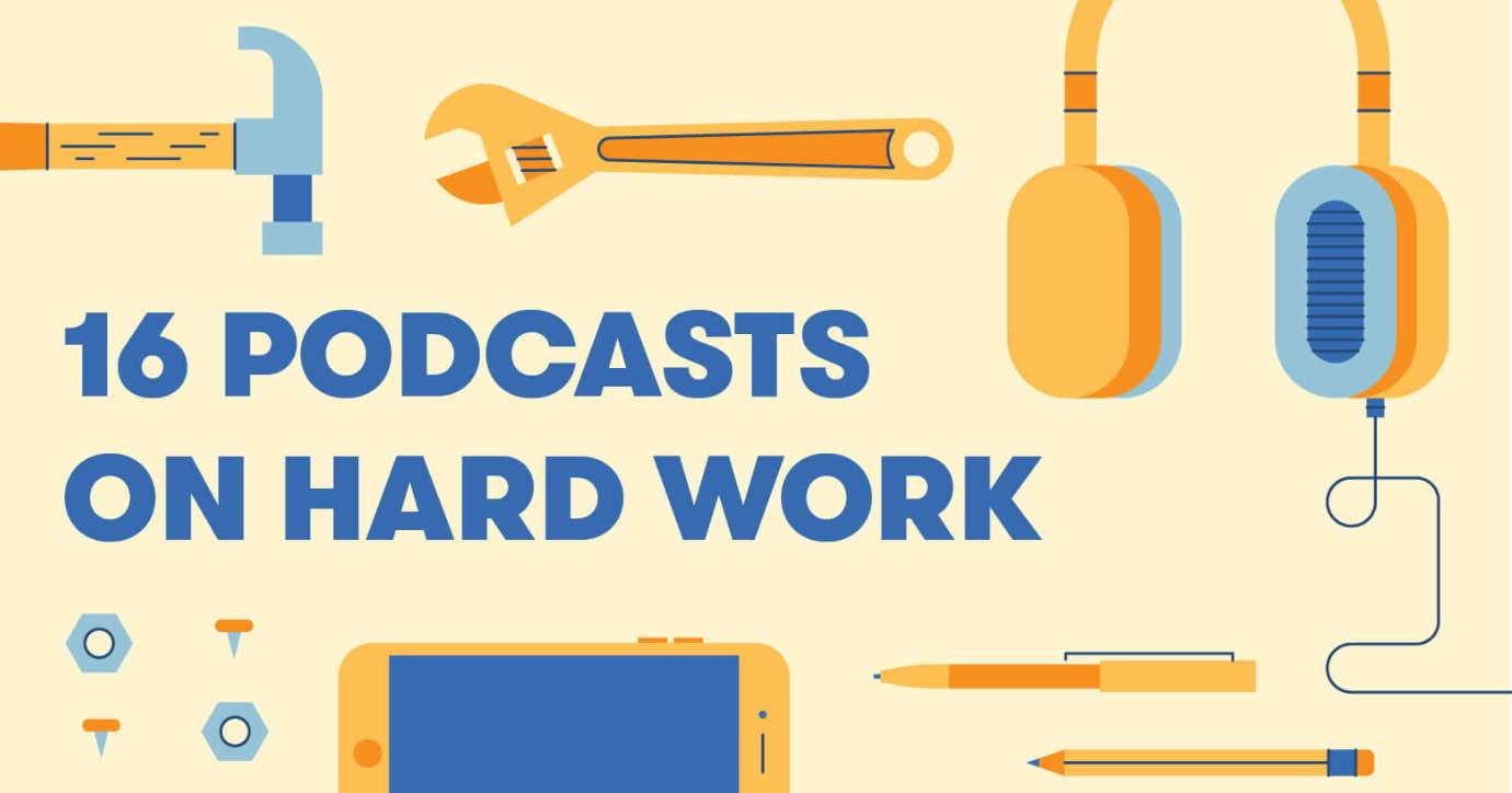 Featured image for 16 Podcasts to Help You Become A Hard Worker